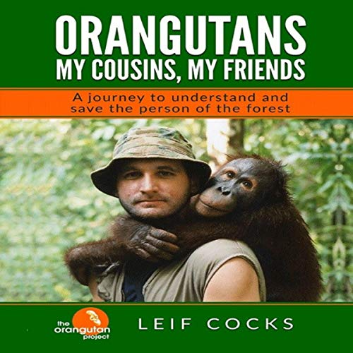 Orangutans. My Cousins, My Friends. cover art