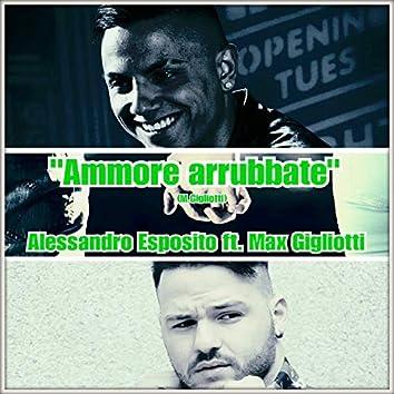 Ammore arrubate (feat. Max Gigliotti)