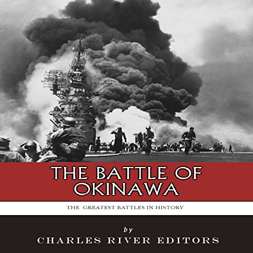 The Greatest Battles in History: The Battle of Okinawa audiobook cover art