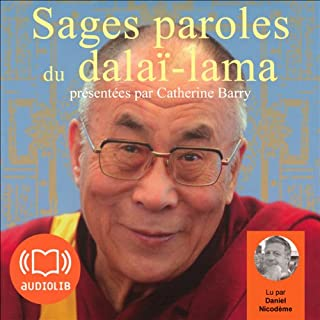 Sages paroles du dalaï-lama                    De :                                                                                                                                 Catherine Barry                               Lu par :                                                                                                                                 Daniel Nicodème,                                                                                        Véronique Biefnot                      Durée : 1 h et 7 min     4 notations     Global 4,5