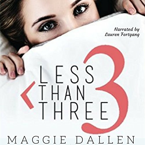 Less Than Three: A Romantic Comedy     Starting from Zero Series, Book 1              By:                                                                                                                                 Maggie Dallen                               Narrated by:                                                                                                                                 Lauren Fortgang                      Length: 5 hrs and 30 mins     22 ratings     Overall 4.7