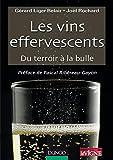 Les vins effervescents - Du terroir à la bulle: Du terroir à la bulle