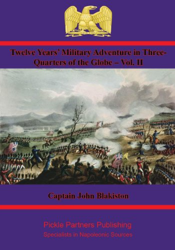 Twelve Years' Military Adventure in Three-Quarters of the Globe – Vol. II (English Edition)