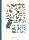 Le Guide nature au bord de l'eau