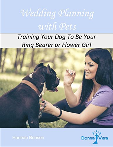 Wedding Planning with Pets: Training Your Dog To Be Your Ring Bearer or Flower Girl (Donna Vera Weddings Book 2) (English Edition)