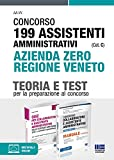 Kit Completo Concorso 199 Assistenti Amministrativi Azienda Zero Regione Veneto (Cat. C). ...