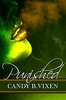 Punished: An Erotica by [CANDY B. VIXEN]