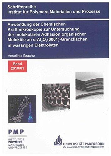 Anwendung der Chemischen Kraftmikroskopie zur Untersuchung der molekularen Adhäsion organischer Moleküle an alpha-Al2O3(0001)-Grenzflächen in ... für Polymere Materialien und Prozesse)