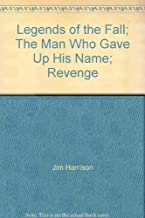 Legends of the Fall; The Man Who Gave Up His Name; Revenge