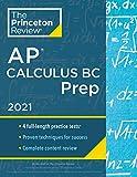 Princeton Review AP Calculus BC Prep, 2021: 4 Practice Tests + Complete Content Review + Strategies & Techniques (College Test Preparation)