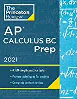 Princeton Review AP Calculus BC Prep, 2021: 4 Practice Tests + Complete Content Review + Strategies & Techniques (2021) (College Test Preparation)
