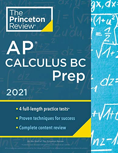 Compare Textbook Prices for Princeton Review AP Calculus BC Prep, 2021: 4 Practice Tests + Complete Content Review + Strategies & Techniques College Test Preparation Illustrated Edition ISBN 9780525569466 by The Princeton Review