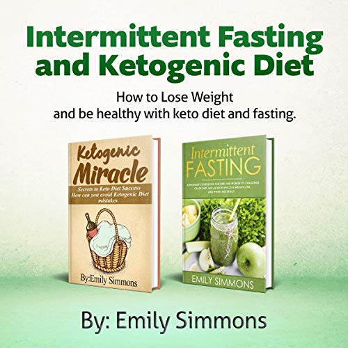 Ketogenic Diet and Intermittent Fasting: 2 Manuscripts     An Entire Beginners Guide to the Keto Fasting Lifestyle - Explore the Boundaries of This Combo Weight-Loss Method              By:                                                                                                                                 Emily Simmons                               Narrated by:                                                                                                                                 Ridge Cresswell,                                                                                        Yeji Kim                      Length: 3 hrs and 25 mins     Not rated yet     Overall 0.0