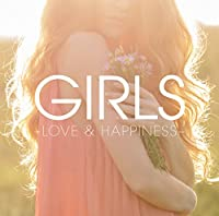GIRLS -LOVE & HAPPINESS-