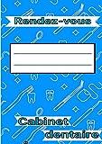 Rendez-vous cabinet dentaire: Grand Agenda de rendez-vous 7h-20h pour Assistantes et Cabinets Dentaire / Noter les visites: Détartrage, soins, Couronnes, Carie, Enfants...150 pages Format A4