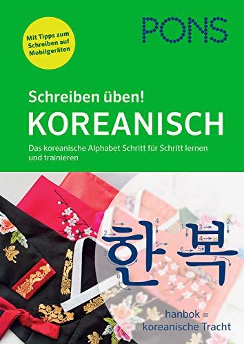 PONS Schreiben üben! Koreanisch: Das koreanische Alphabet Schritt für Schritt lernen und trainieren