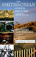 Smithsonian Guides to Historic America: Southern New England - Massachusetts, Connecticut, Rhode Island