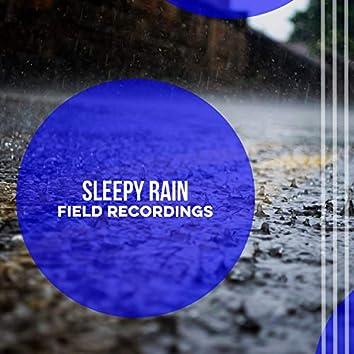 """ Hypnotic Sleepy Rain & Nature Field Recordings """