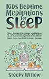 Kids Bedtime Meditations For Sleep: Short Stories With Guided Meditations To Help Children & Toddlers Fall Asleep At Night, Relax, And Have Beautiful Dreams (English Edition)