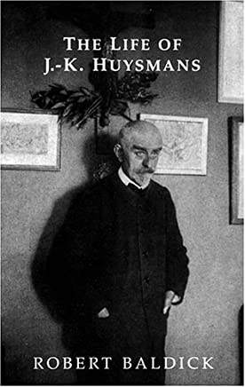 The Life of J.- K. Huysmans