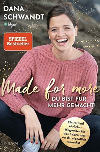 Made for more – Du bist für mehr gemacht: Ein radikal ehrlicher Wegweiser zu dem Leben, das du dir eigentlich wünschst