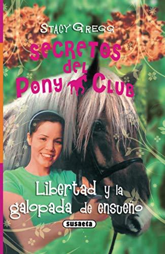 Libertad y la galopada de ensueño (Secretos Del Pony Club)