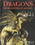 Dragons - Entre science et fiction