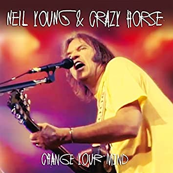Change Your Mind (Live At Farm Aid, Superdrome, New Orleans, September 18, 1994)