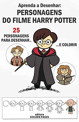 Aprenda a Desenhar: Personagens de Harry: 25 Personagens para Desenhar e Colorir (Vamos desenhar? Livro 1)