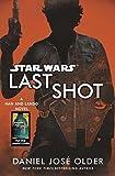 Star Wars - Last Shot: A Han and Lando Novel - Century - 19/04/2018