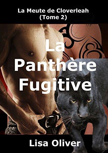 La Panthere Fugitive (La Meute de Cloverleah t. 2)