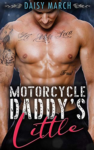 Motorcycle Daddy's Little: An Age Play DDLG Motorcycle Club Romance