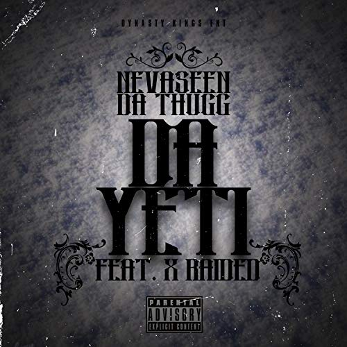 Da Yeti (feat. X-Raided) [Explicit]