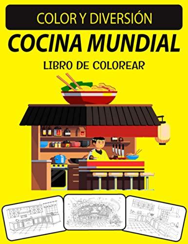 COCINA MUNDIAL LIBRO DE COLOREAR: Edición nueva y ampliada Unique Designs World Kitchen Coloring Book para adultos