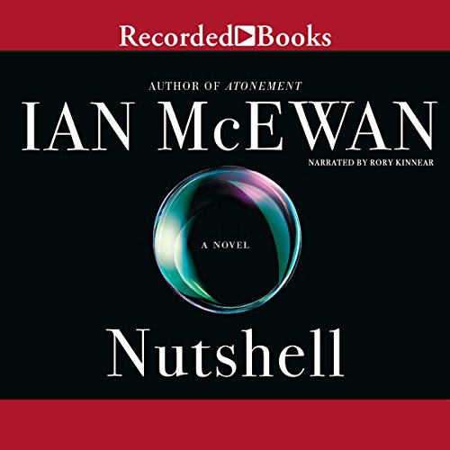 Nutshell                   By:                                                                                                                                 Ian McEwan                               Narrated by:                                                                                                                                 Rory Kinnear                      Length: 5 hrs and 26 mins     1,730 ratings     Overall 4.2