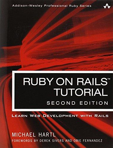 Ruby on Rails Tutorial: Learn Web Development With Rails (Addison-Wesley Professional Ruby)