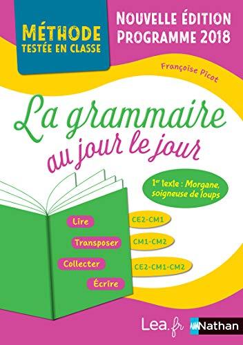 La Grammaire au jour le jour - Morgane - édition 2020 - CE2/CM1/CM2 - programme 2018