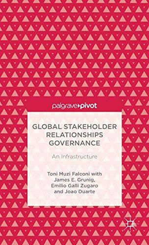 Global Stakeholder Relationships Governance: An Infrastructure (Palgrave Pivot)