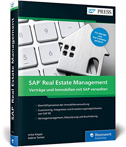 SAP Real Estate Management: Ihr umfassendes Handbuch zum Immobilienmanagement mit SAP RE