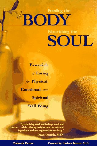 Image OfFeeding The Body Nourishing The Soul: Essentials Of Eating For Physical, Emotional, And Spiritual Well-Being