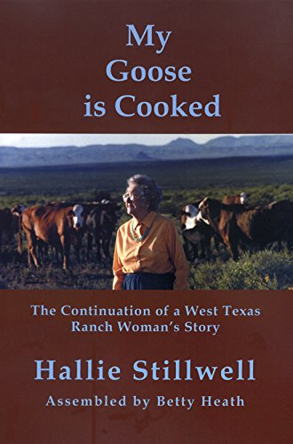 My Goose is Cooked: Continuation of a West Texas Ranch Woman's Story (Center for Big Bend Studies Occasional Papers)