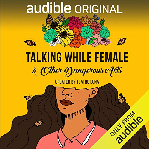 Talking While Female & Other Dangerous Acts audiobook cover art