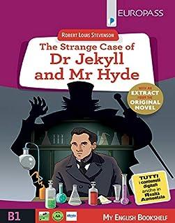 The strange case of Dr Jekyll and Mr Hyde. Livello B1. Con e-book. Con espansione online