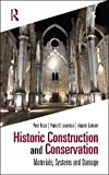 Historic Construction and Conservation: Materials, Systems and Damage - Pere (Technical University of Catalonia, Spain) Roca