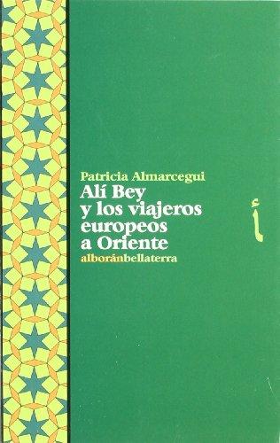 Ali Bey y los viajeros europeos a Oriente (Alboran (bellaterra))