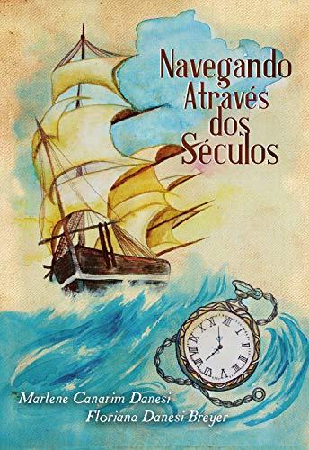 Navegando através dos séculos: A história romanceada da família Guterres, um dos troncos seculares do Rio Grande do Sul (Portuguese Edition)