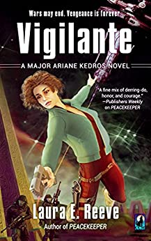 Vigilante (The Major Ariane Kedros Novels Book 2) by [Laura E. Reeve]
