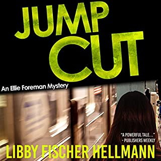 Jump Cut     The Ellie Foreman Mysteries, Book 5              By:                                                                                                                                 Libby Fischer Hellmann                               Narrated by:                                                                                                                                 Nan McNamara                      Length: 8 hrs and 9 mins     32 ratings     Overall 4.4