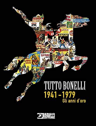 Tutto Bonelli 1941-1979. Gli anni d'oro