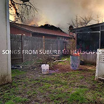 Songs from Suburban Hellscapes